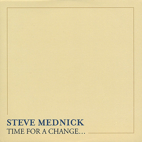 Play & Download Time for a Change by Steve Mednick | Napster
