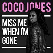 Play & Download Miss Me When I'm Gone by Coco Jones | Napster