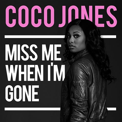 Miss Me When I'm Gone by Coco Jones