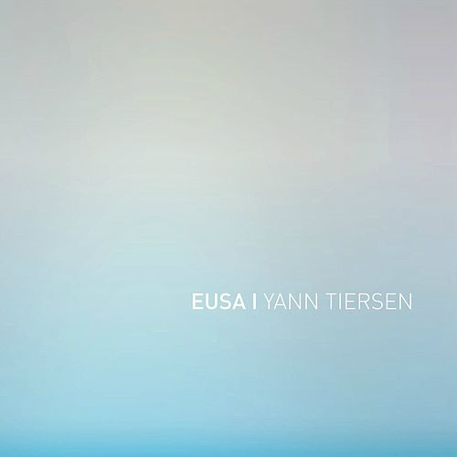 Play & Download Eusa by Yann Tiersen | Napster