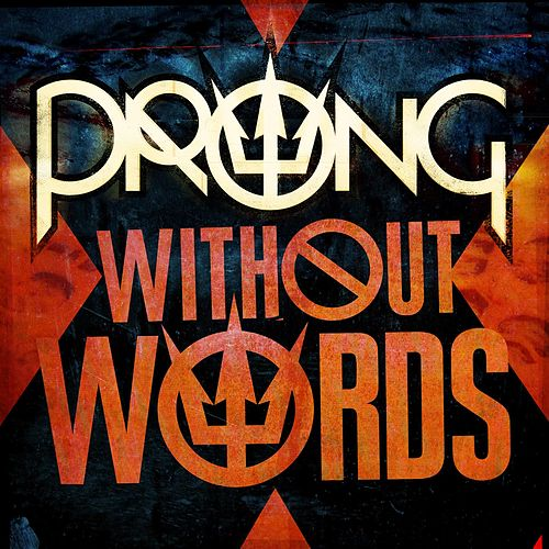 Play & Download Without Words by Prong | Napster