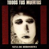 Play & Download Nena de Hiroshima by Todos Tus Muertos | Napster