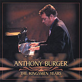 The Kingsmen Years by Anthony Burger