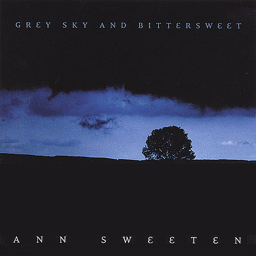 Play & Download Grey Sky and Bittersweet by Ann Sweeten | Napster