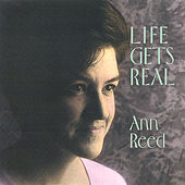 Life Gets Real by Ann Reed