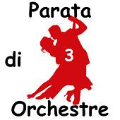Play & Download Parata di Orchestre, Vol.3 by Various Artists | Napster