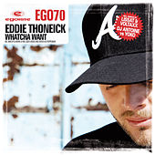 Play & Download Whatcha Want by Eddie Thoneick | Napster