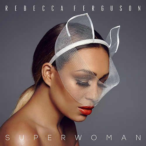 Superwoman by Rebecca Ferguson
