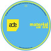 Material ADE SAMPLER 2016 by Various Artists