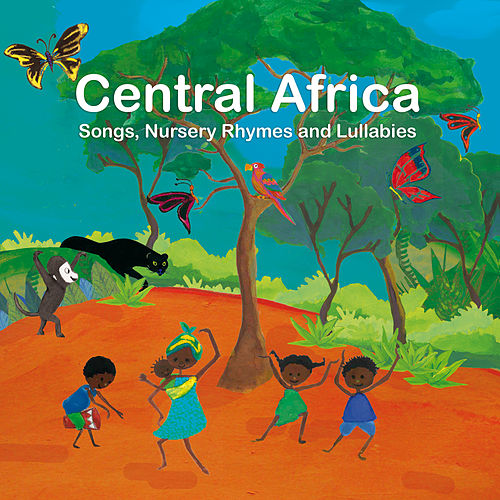 Central Africa: Songs, Nursery Rhymes and Lullabies by Marlène N'Garo
