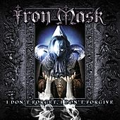I Don't Forget, I Don't Forgive by Iron Mask