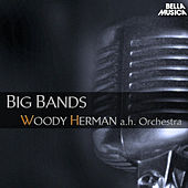 Big Bands: Woody Herman and His Orchestra by Woody Herman