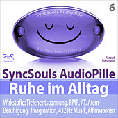 Play & Download Ruhe im Alltag - SyncSouls Audiopille: Tiefenentspannung, PMR, AT, Atem Beruhigung, Imagination, 432 by Torsten Abrolat | Napster