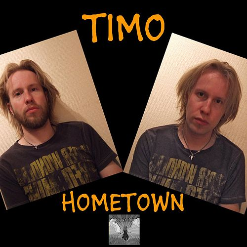 Play & Download Hometown (feat. Lyhdynkantaja) by Timo | Napster