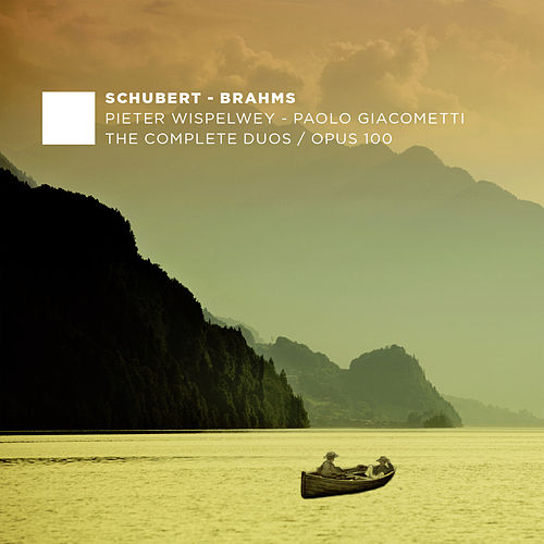 Play & Download Schubert & Brahms: The Complete Duos & Op. 100 by Paolo Giacometti | Napster