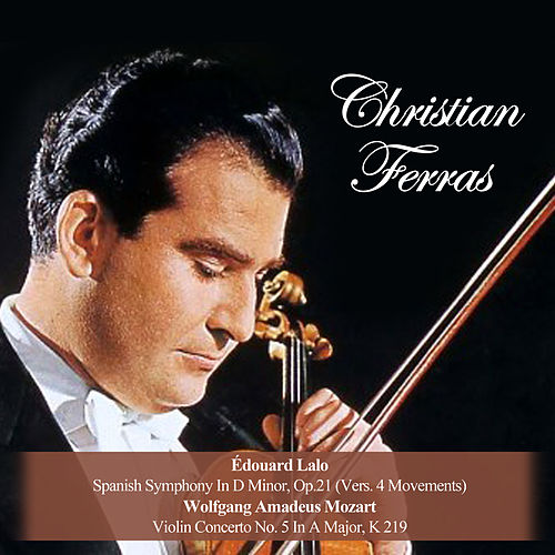 Édouard Lalo: Spanish Symphony In D Minor, Op. 21 (Vers. 4 Movements) / Wolfgang Amadeus Mozart: Violin Concerto No. 5 In A Major, K 219 by Christian Ferras