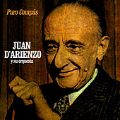 Play & Download Puro Compás by Juan D'Arienzo | Napster