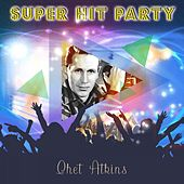 Super Hit Party by Chet Atkins