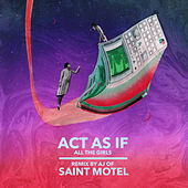 Play & Download All The Girls (AJ Jackson of Saint Motel Remix) by Act As If  | Napster