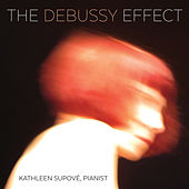 The Debussy Effect von Kathleen Supové