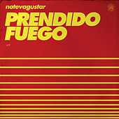 Play & Download Prendido Fuego by No Te Va Gustar | Napster