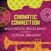 Carnatic Connection by The Bollywood Brass Band