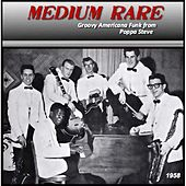 Play & Download Medium Rare by Poppa Steve | Napster
