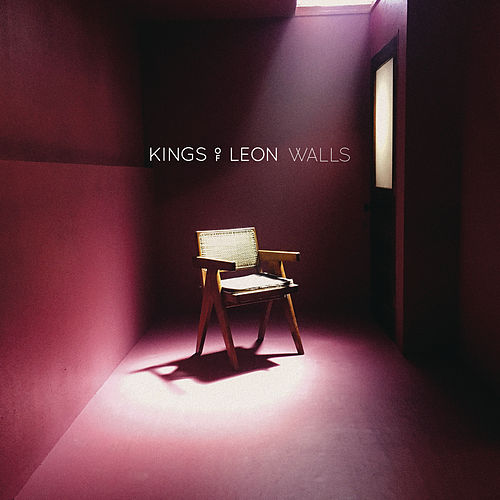 Walls by Kings of Leon