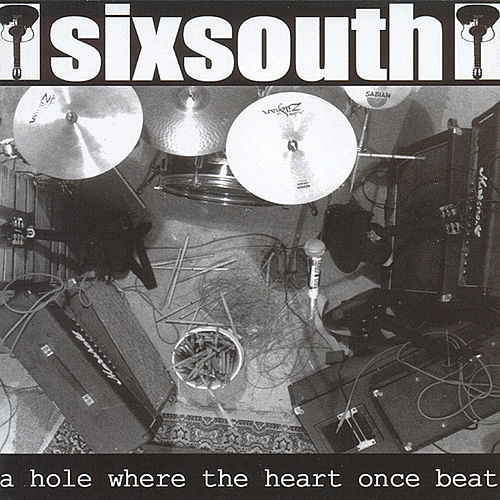 Play & Download A Hole Where The Heart Once Beat by Sixsouth | Napster