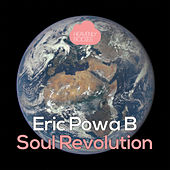 Play & Download Soul Revolution by Eric Powa B | Napster