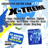 Play & Download Greensleeves Rhythm Album #12: X-Treme by Various Artists | Napster