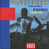 Murder Dog Compilation - Piranha Killer Fish 5823 by Various Artists