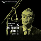 Play & Download Swiss Radio Days Vol. 42 - Zurich 1964 by Dave Brubeck | Napster