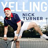 Play & Download Yelling by Nick Turner | Napster