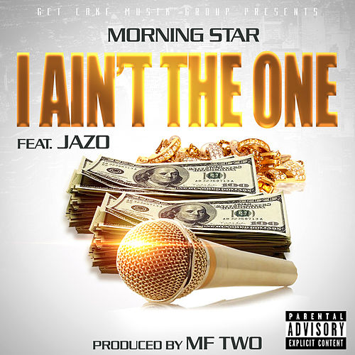 I Ain't the One (feat. JazO) by Morning Star