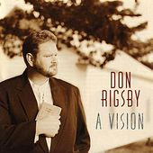 Play & Download A Vision by Don Rigsby | Napster