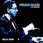 Play & Download Siga el Corso by Horacio Salgan | Napster
