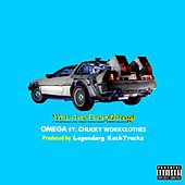 Play & Download You Are Everything (feat. Chucky Workclothes) by Omega | Napster