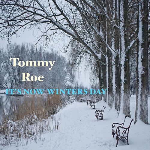 Play & Download It's Now Winters Day by Tommy Roe | Napster
