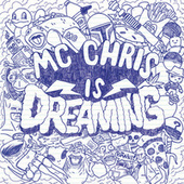 MC Chris Is Dreaming by MC Chris (1)