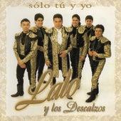 Solo Tu y Yo by Lalo Y Los Descalzos