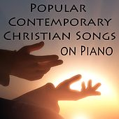 Play & Download Popular Contemporary Christian Songs on Piano by The O'Neill Brothers Group | Napster