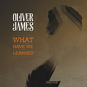 What Have We Learned by Oliver James