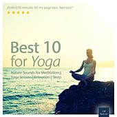 Play & Download Best 10 for Yoga | Nature Sounds for Meditation by Various Artists | Napster