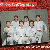 Play & Download Para Matar el Aburrimiento by Lalo Y Los Descalzos | Napster