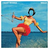 Play & Download Walls by I Heart Sharks | Napster