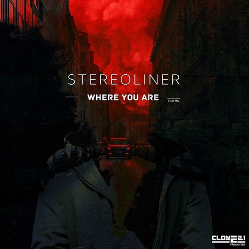 Play & Download Where You Are (Club Mix) by Stereoliner | Napster