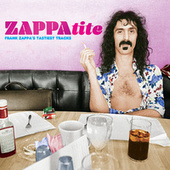 Play & Download ZAPPAtite - Frank Zappa's Tastiest Tracks by Frank Zappa | Napster