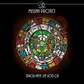 Error Maya. Life Goes On by Messiah Project