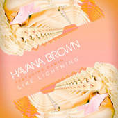 Play & Download Like Lightning by Havana Brown | Napster